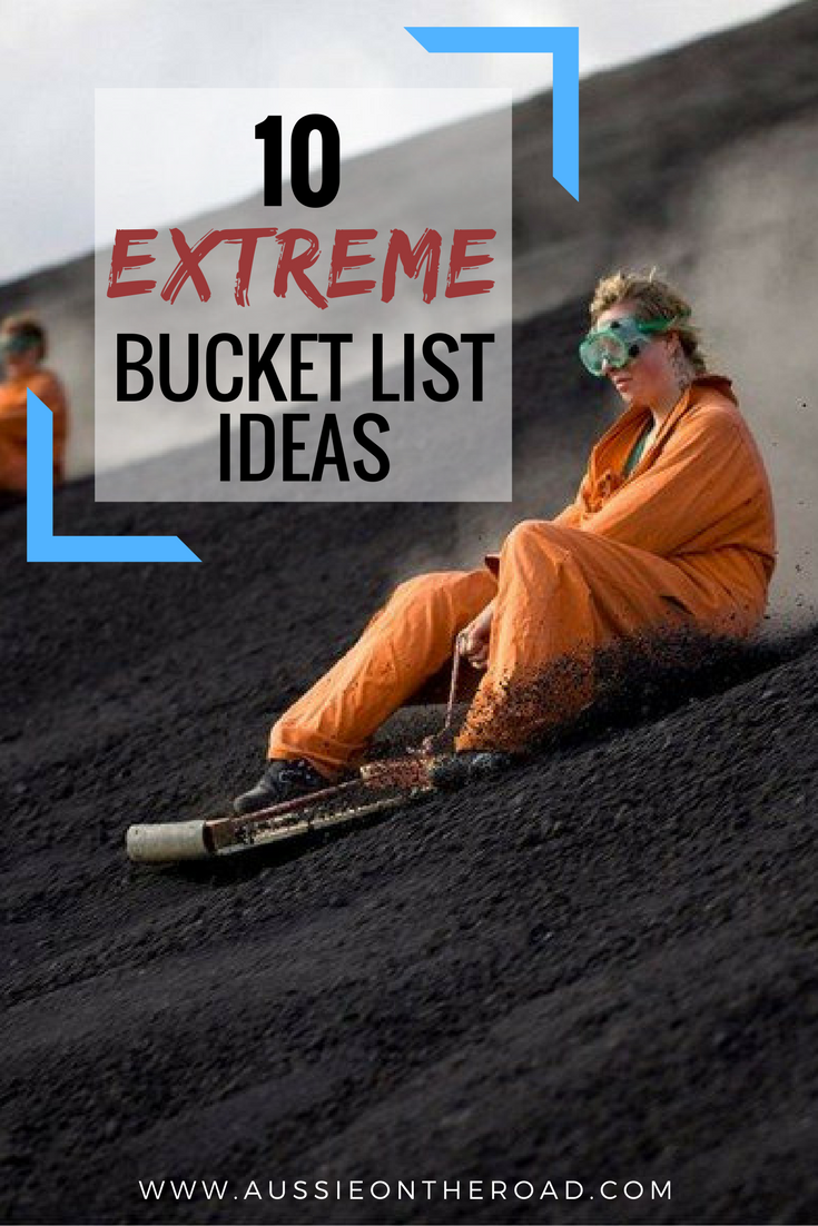 10 Extreme Bucket List Ideas - Aussie on the Road