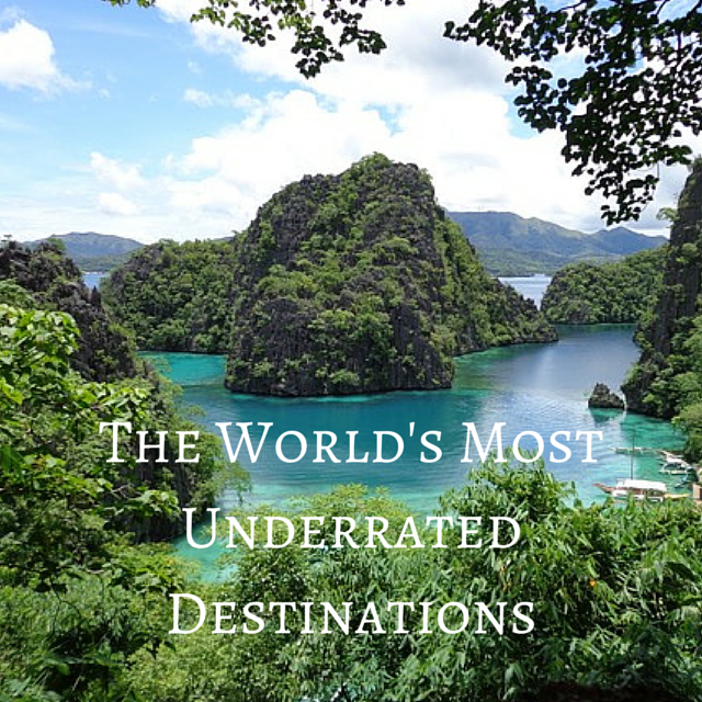 The World's Most Underrated Destinations